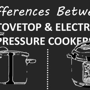 UPDATED: The difference between stove top and electric pressure cookers