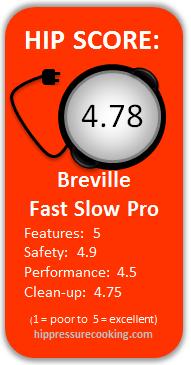 Breville Fast Slow Pro HIP SCORE: 4.78