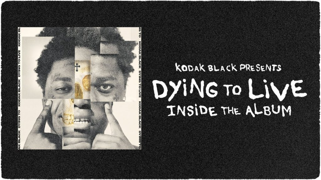 Kodak Black – Dying To Live: Inside The Album