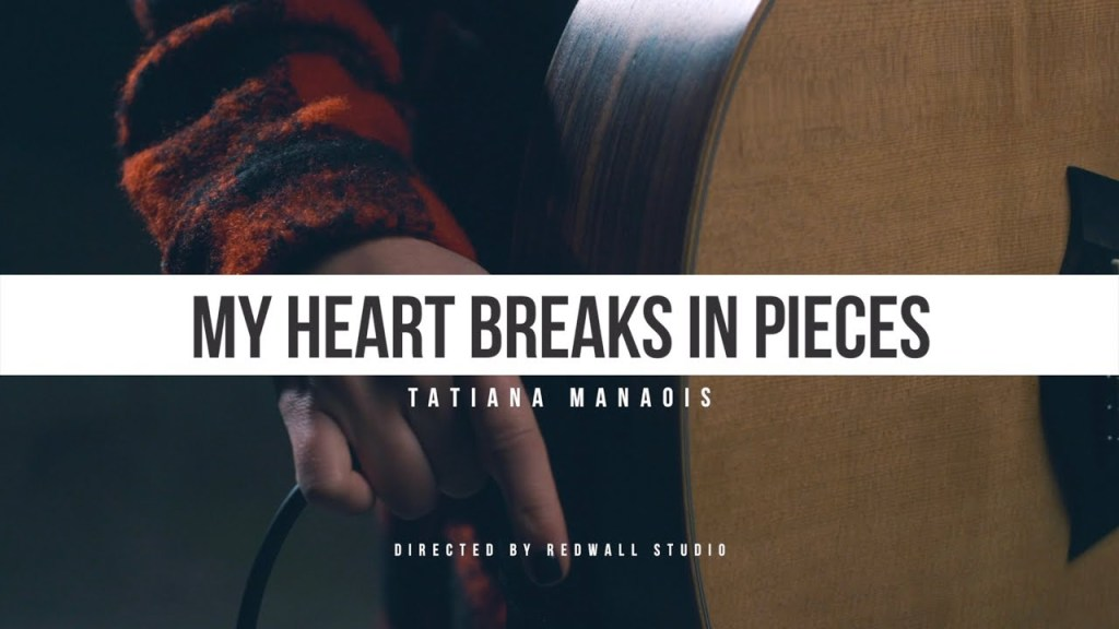 "Tatiana Manaois ""My Heart Breaks  In Pieces"" (Official Video)"