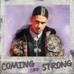 """Quincy Delivers """"Coming Off Strong"""""""