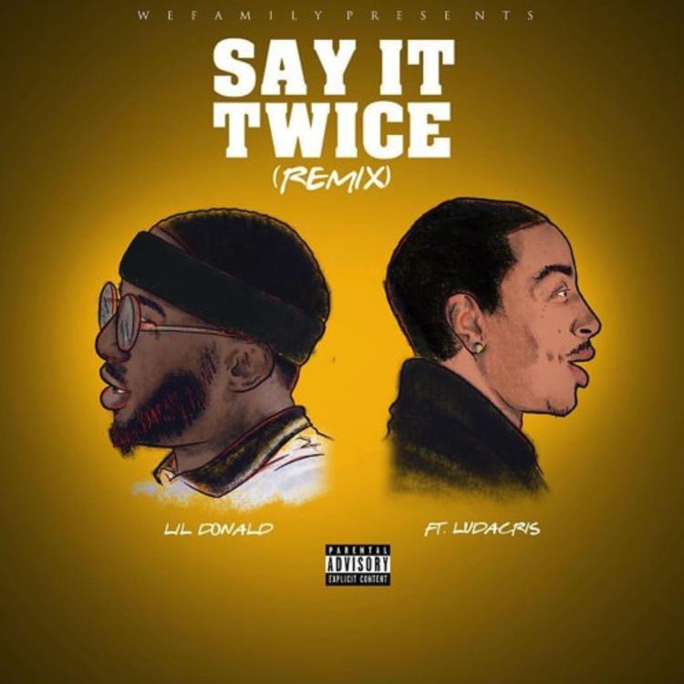 "Ludacris Assists Lil Donald On ""#SayItTwice (Remix)"""