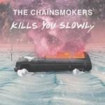 The Chainsmokers – Kills You Slowly (Lyric Video)