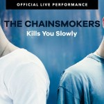 """The Chainsmokers – """"Kills You Slowly"""" Official Live Performance Video"""