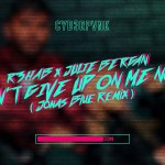 R3HAB & Julie Bergan – Don't Give Up On Me Now (Jonas Blue Remix)