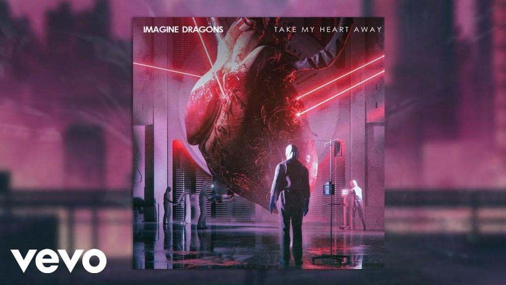 Imagine Dragons – Take My Heart Away (Audio)