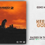 Gino Marley – Keep It Going (Raised In The Streets 2)