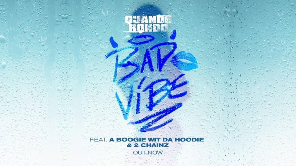 Quando Rando – Bad Vibe Ft A Boogie Wit Da Hoodie & 2Chainz
