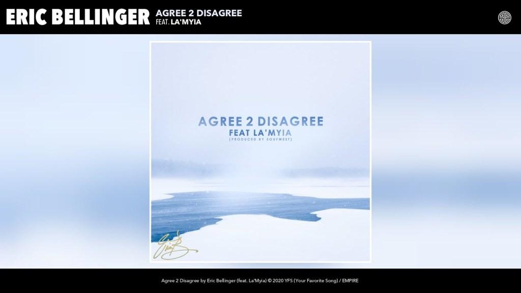 Eric Bellinger – Agree 2 Disagree ft La'Myia