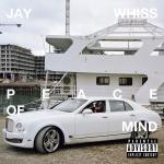 Jay Whiss Peace Of Mind Album