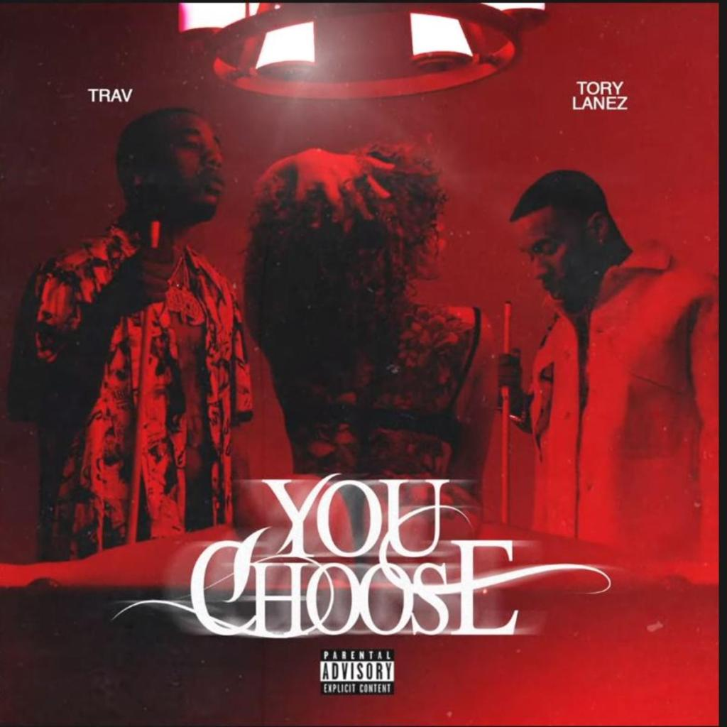 Trav – You Choose ft. Tory Lanez (Audio)