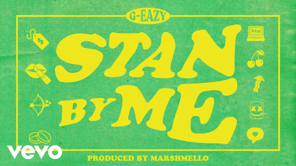 G-Eazy – Stan By Me (Audio)