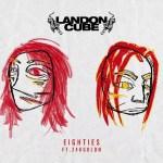 Landon Cube – Eighties ft. 24KGoldn