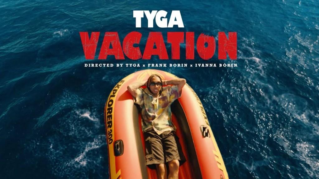 Tyga – Vacation (Video)