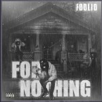 Foolio – For Nothing