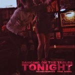Tatiana Manaois – Dancing On The Tables Tonight