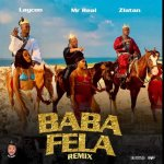 Mr Real – Baba Fela (Remix)