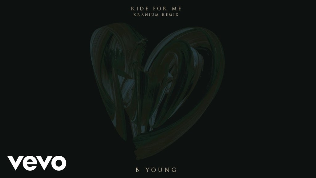 B Young - Ride For Me (Kranium Remix) ft. Kranium