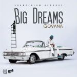 Govana – Big Dreams