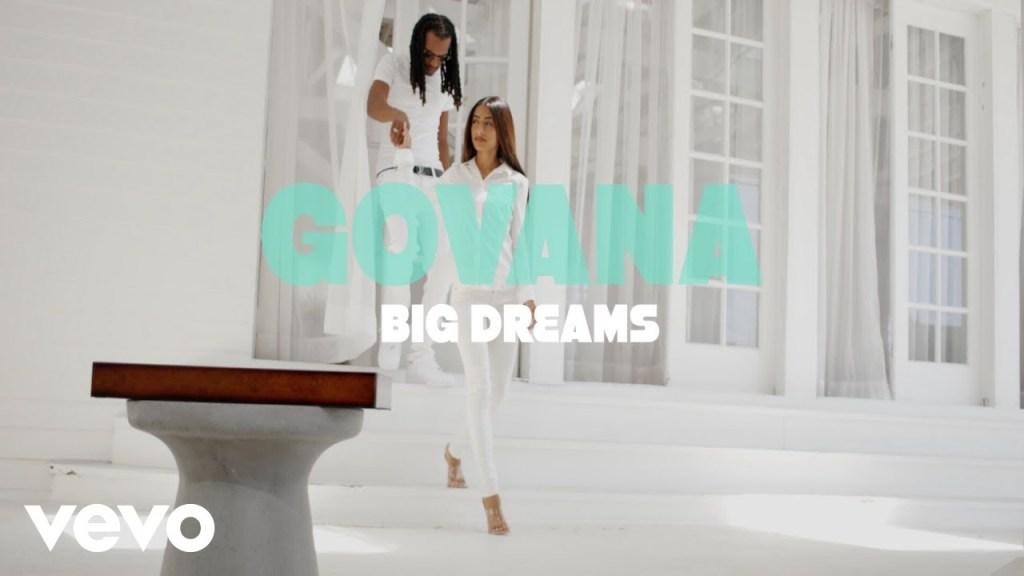 Govana Big Dreams Video