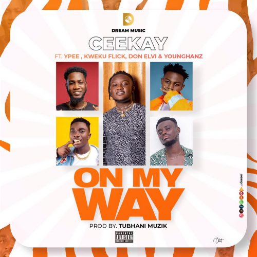 Ceekay – On My Way ft. Kweku Flick, Ypee, Don Elvi & Younghanz