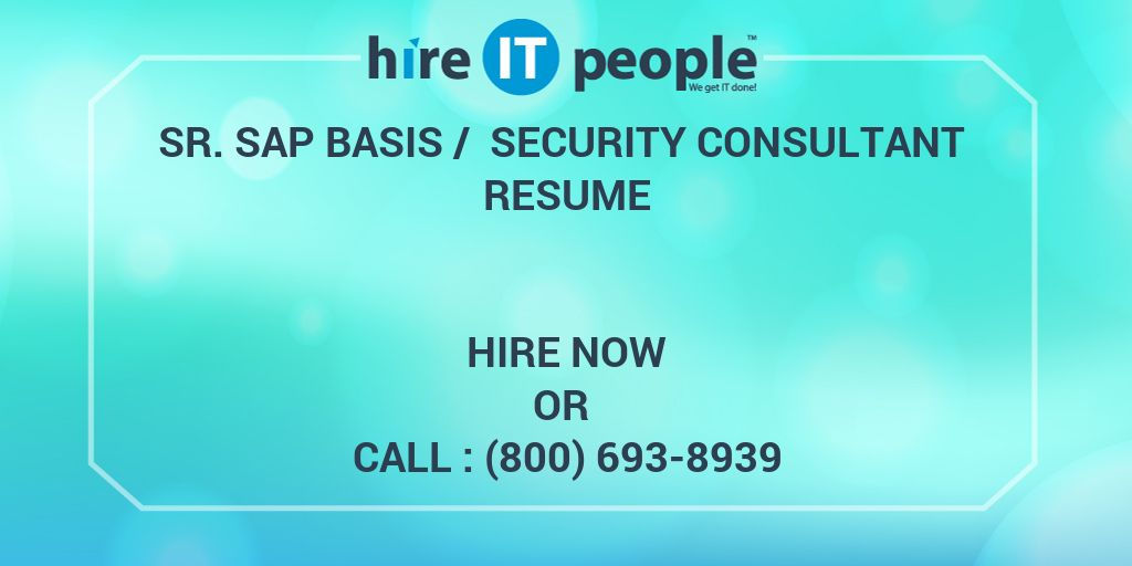 Sr SAP BASIS  Security Consultant Resume  Hire IT People  We get IT done
