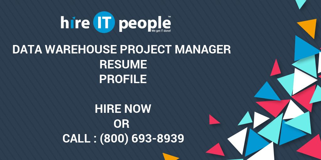 DATA WAREHOUSE PROJECT MANAGER Resume Profile  Hire IT