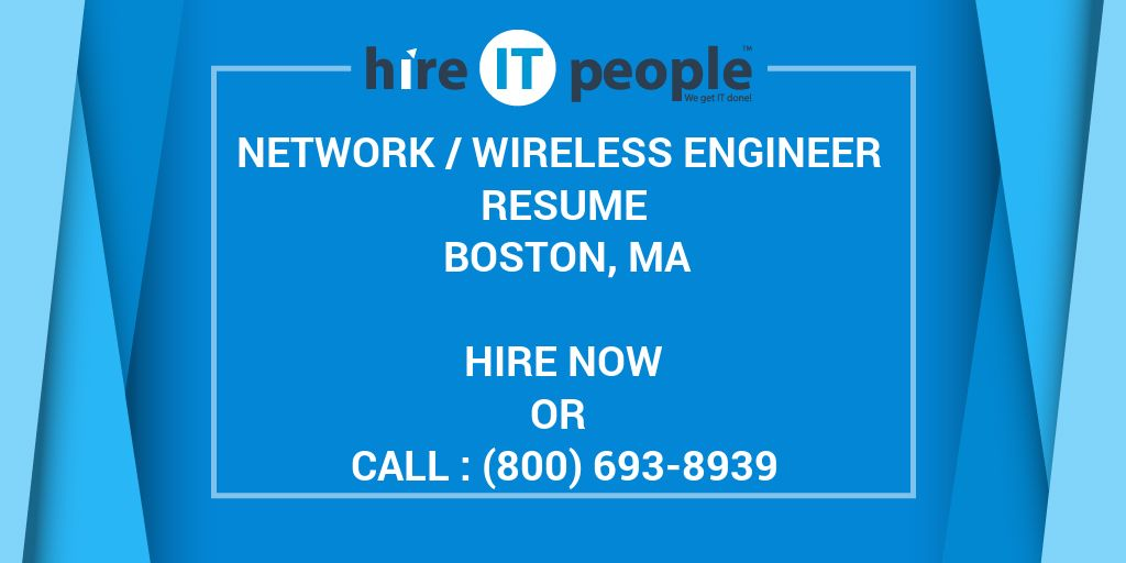 NETWORK WIRELESS ENGINEER Resume Boston MA  Hire IT People  We get IT done
