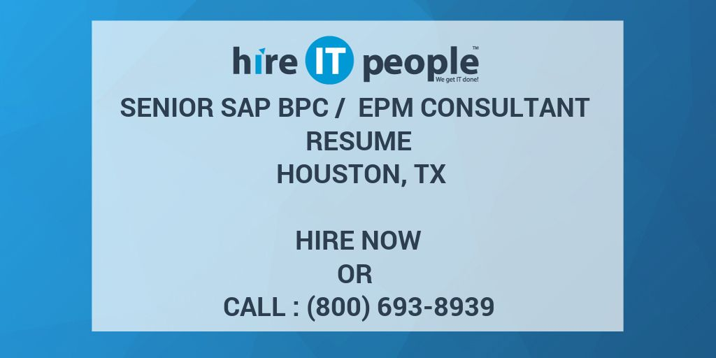 Senior SAP BPC  EPM Consultant Resume Houston TX  Hire IT People  We get IT done