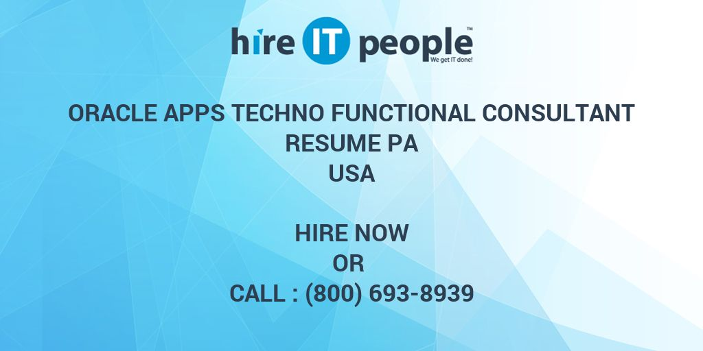 Oracle Apps Techno Functional Consultant RESUME PA  Hire IT People  We get IT done