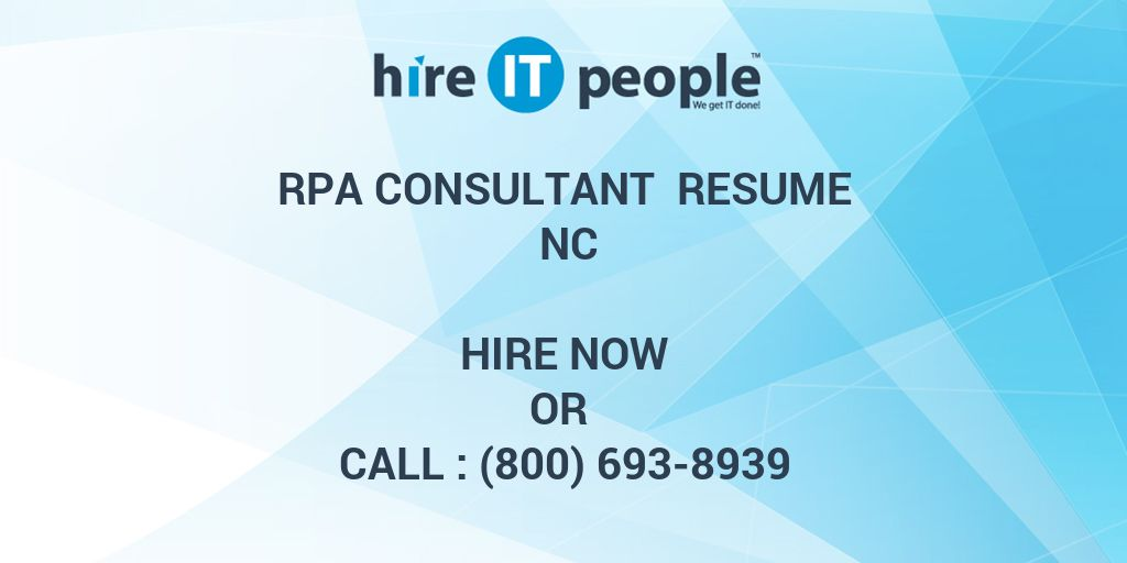 Rpa Consultant Resume Nc Hire It People We Get It Done