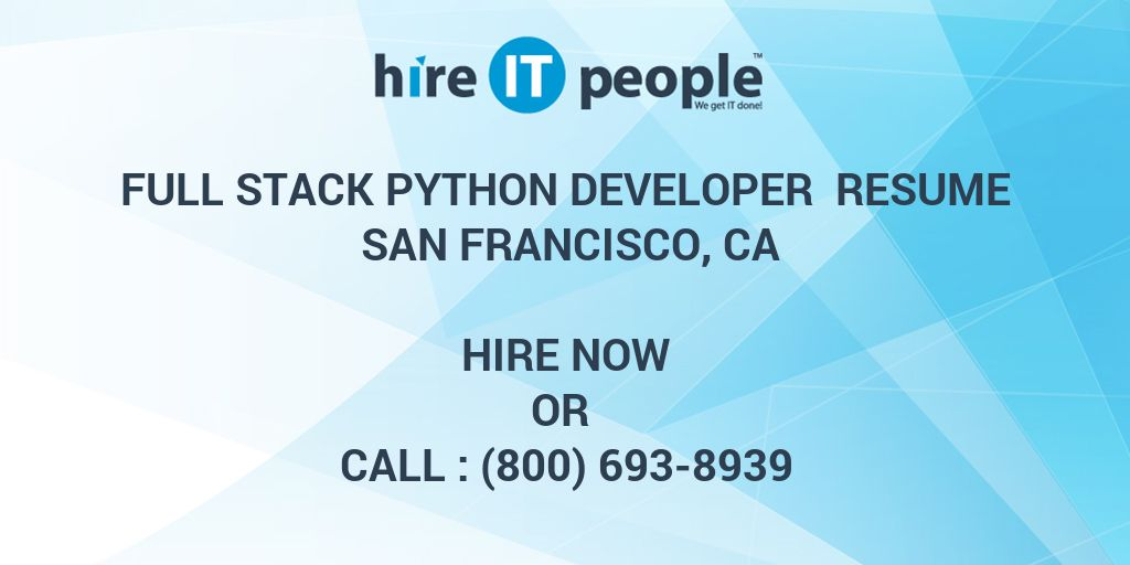 Full stack Python Developer Resume San Francisco, CA - Hire IT ...