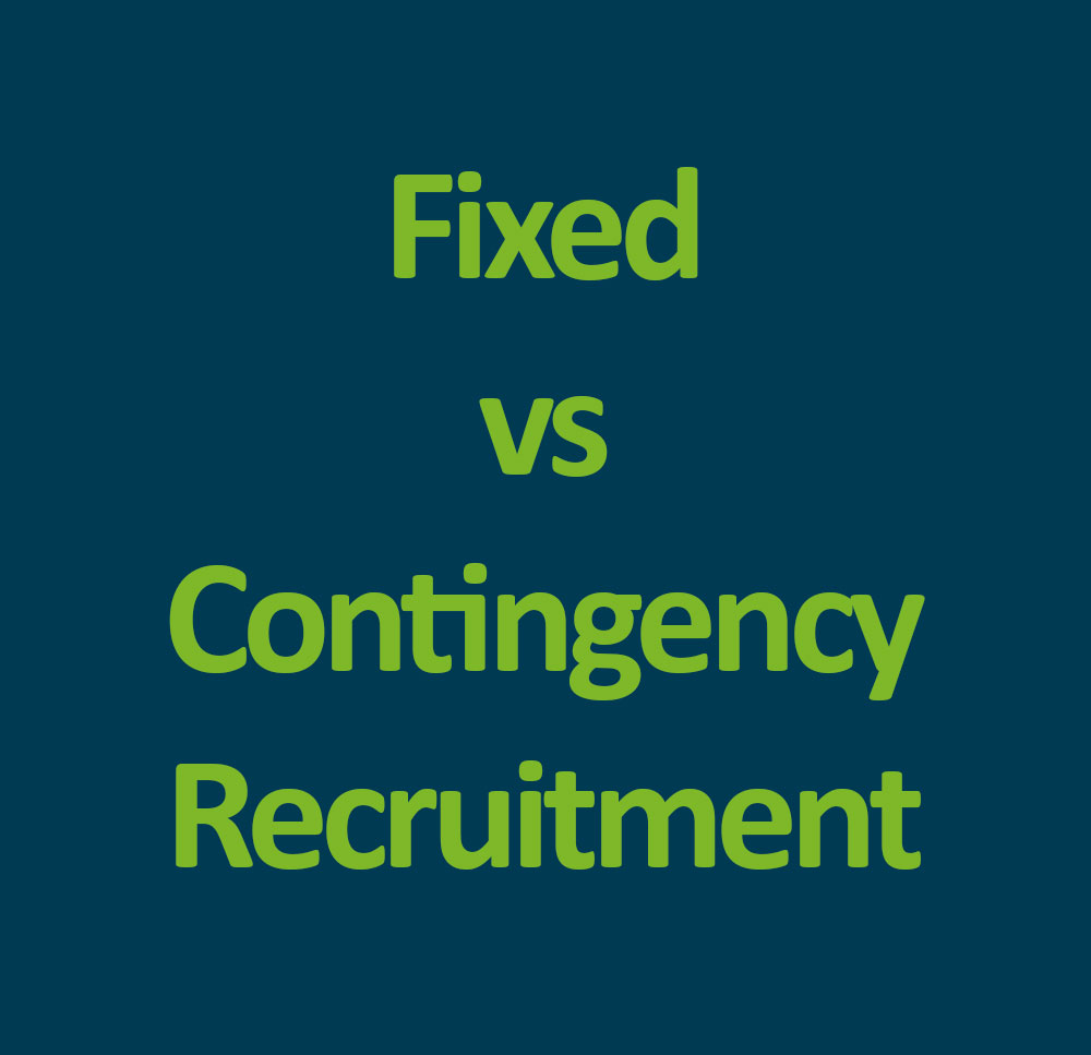 Fixed Fee Vs Contingency Recruitment