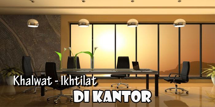 Khalwat-ikhtilat di kantor