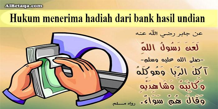 Hukum Menerima Hadiah dari Bank Hasil Undian
