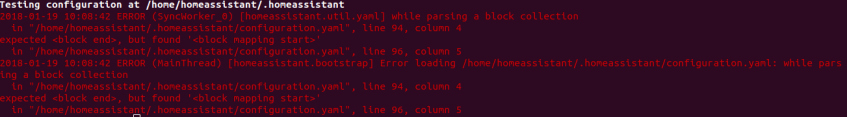 Error in configuration.yaml in line 94 - error parsing block collection indicates that there is an indentation problem.