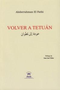 Abderrahman El FathiVolver a Tetuán2018Editions bab al hikmat (Tetuán)