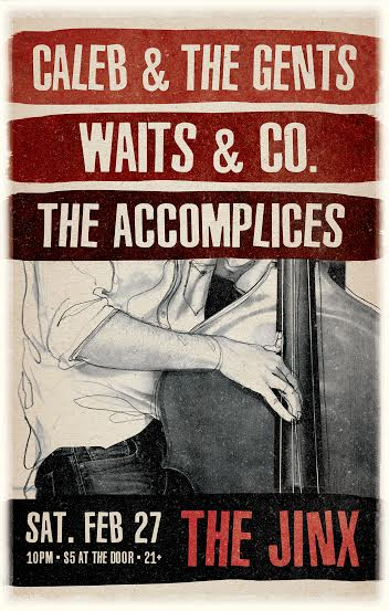 The Accomplices, Waits & Co, Caleb & The Gents at The Jinx