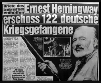 Zeitungsschlagzeile: Briefe enthüllen.                         Hemingway erschoss im Sommer 1945 122 deutsche                         Kriegsgefangene