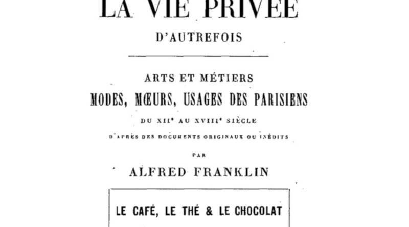 page de garde du volume café, thé et chocolat de la vie privée d'Autrefois d'Alfred Franklin