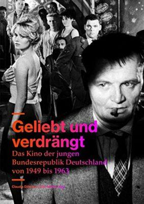 Geliebt und verdrängt: Das Kino der jungen Bundesrepublik Deutschland