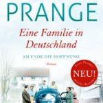 Peter Prange: Eine Familie in Deutschland: Am Ende die Hoffnung