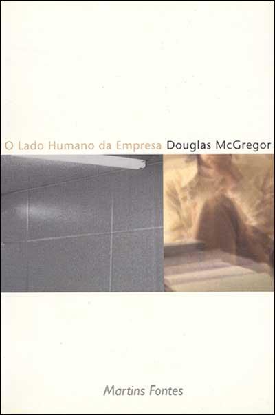 O lado humano da empresa - Douglas McGregor