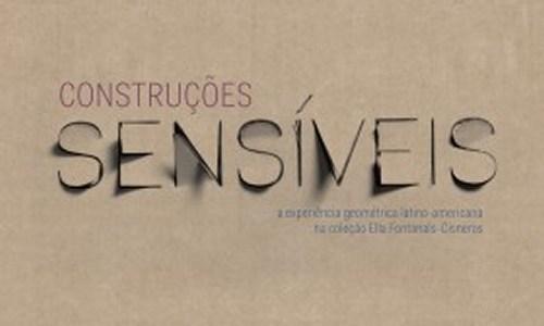 Exposição Construções Sensíveis: A experiência da Arte Abstrata na América Latina