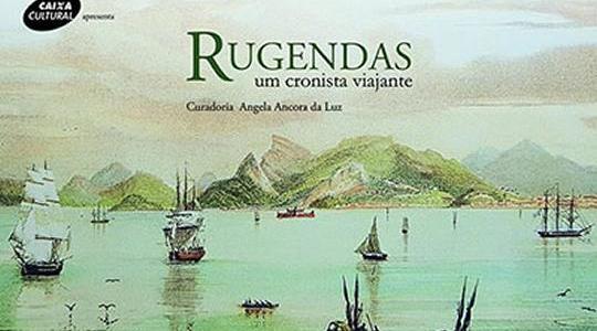 Rugendas, um cronista viajante | Caixa Cultural | SP