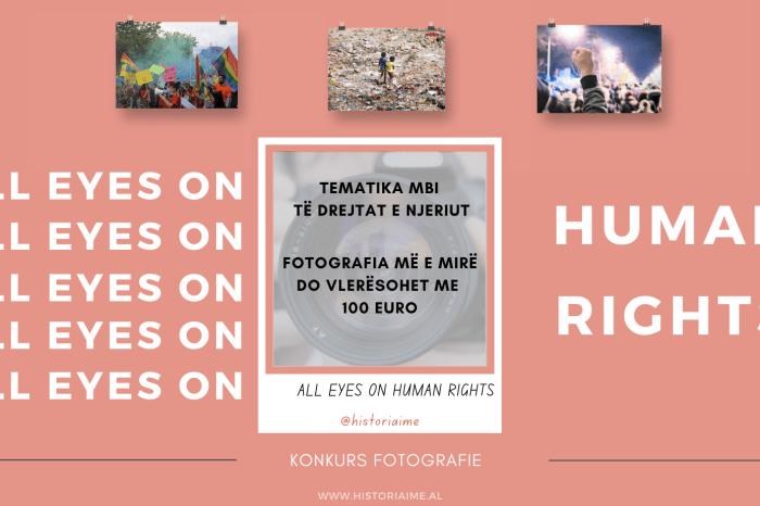 """Konkursi i fotografisë """"All Eyes on Human Rights"""""""