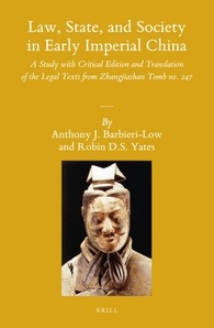 Law, State, and Society in Early Imperial China (2 Vols): A Study with Critical Edition and Translation of the Legal Texts from Zhangjiashan Tomb No. 247