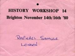raphael samuel's delegate badge for history workshop 14