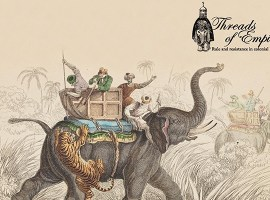 Threads of Empire: rule and resistance in colonial India