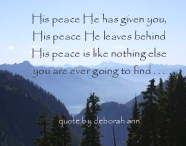 Quote of the Day by Deborah Ann ~ God 's Peace ~